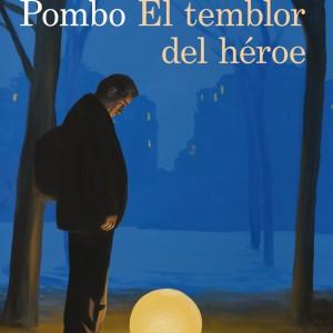 El temblor del héroe_Álvaro Pombo_9788423324910