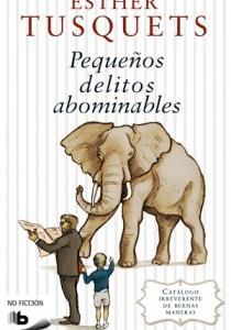 Pequeños delitos abominables_Esther Tusquets_9788466644099